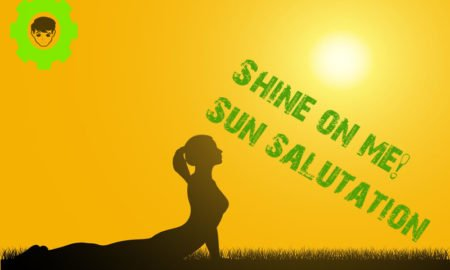 Shine on me! Sun salutation