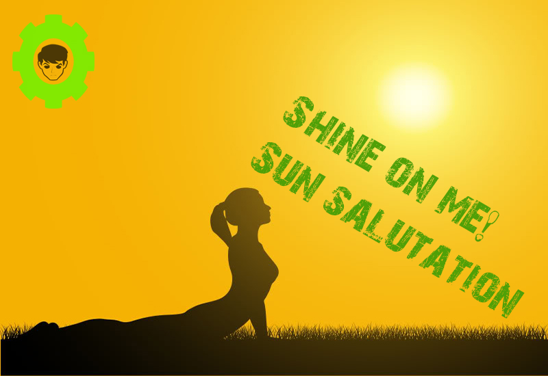 Shine on me! Sun salutation