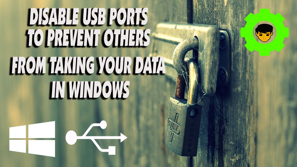Disable USB ports to prevent others from taking your data in Windows