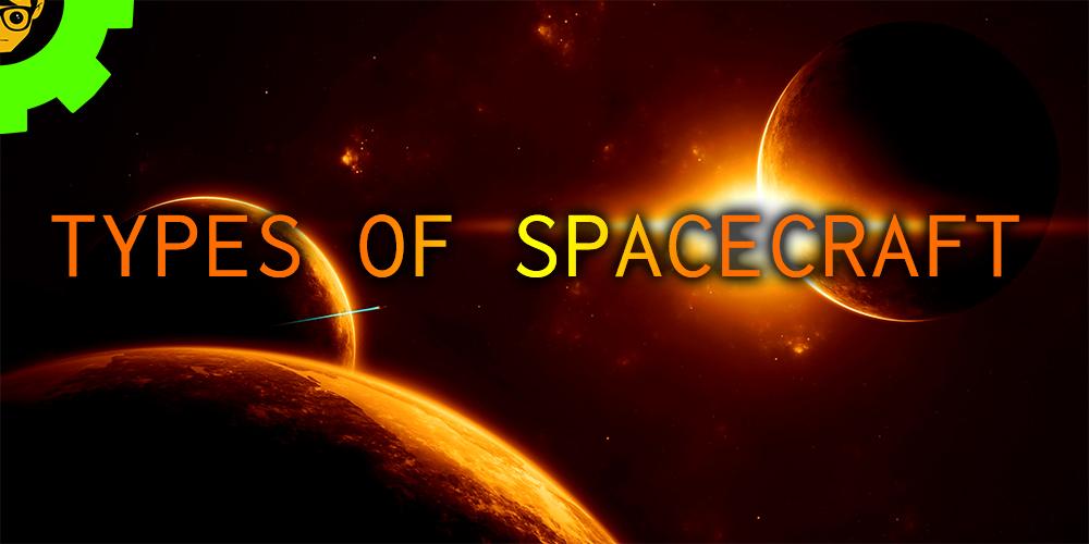 Types of Spacecraft