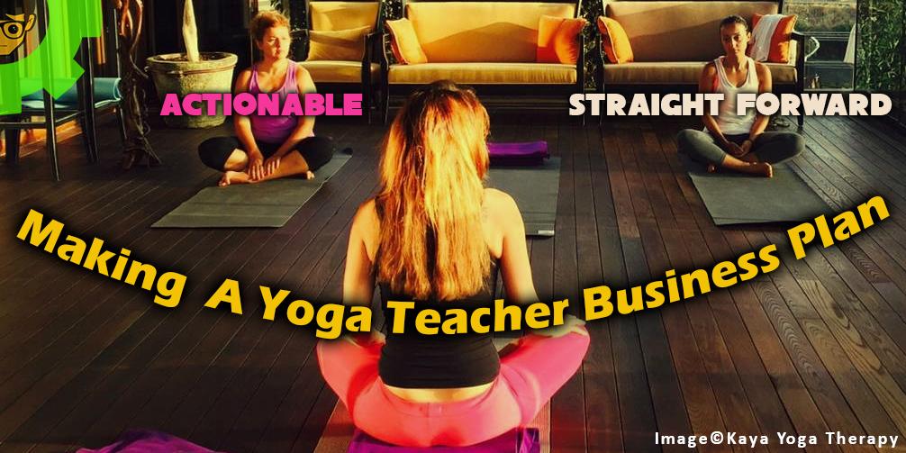 Making an Actionable, Straight Forward Yoga Teacher Business Plan