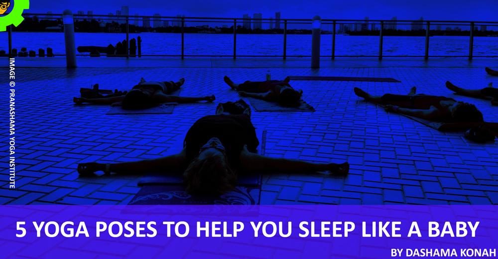 5 Yoga Poses to Help You Sleep Like a Baby
