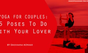 Yoga for Couples: 5 Poses To Do With Your Lover