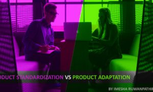 Product Standardization vs. Product Adaptation
