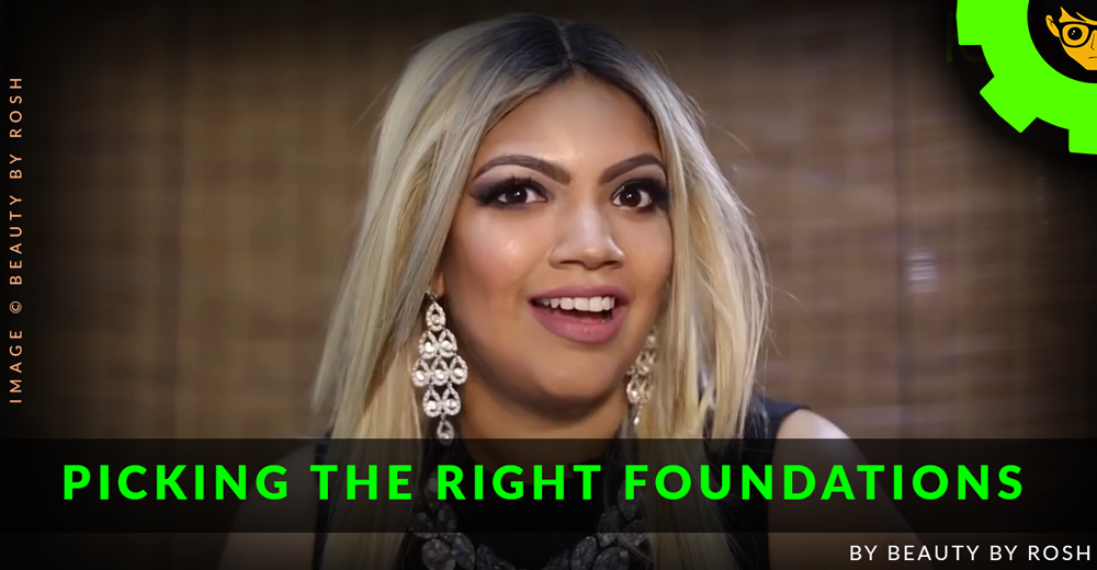 Picking The Right Foundation by Beauty by Rosh