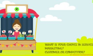 What is your choice in service marketing? Customer or Competitor?