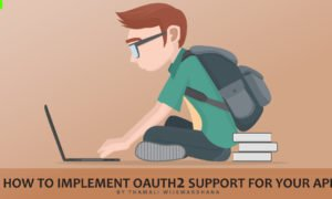How to Implement OAuth2 Support for your API