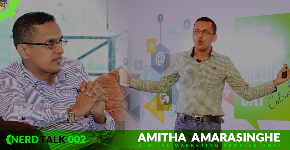 NerdTalk 002 - Amitha Amarasinghe - Digital Marketing Professional - Nerdynaut