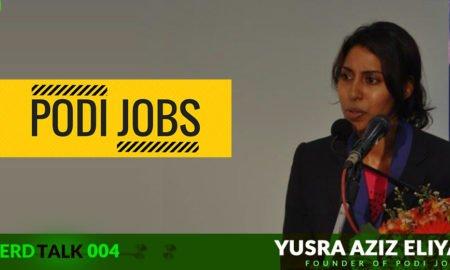 NerdTalk 004 - Yusra Aziz Eliyas – Founder of PODI JOBS
