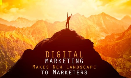 Digital Marketing Makes New Landscape to Marketers