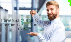 The Importance of Right to Information as a Right of the Citizens