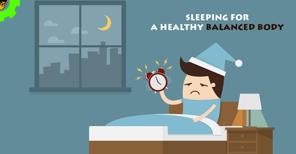 Sleeping for a Healthy Balanced Body