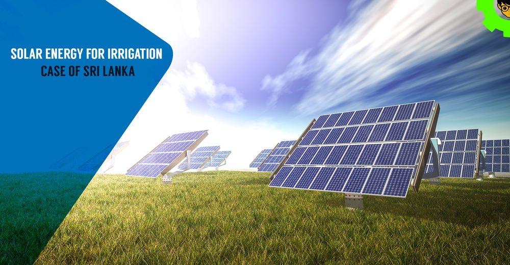 Solar Energy for Irrigation: Case of Sri Lanka
