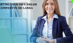 Starting Your Own Dream Company in Sri Lanka