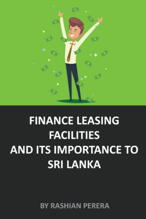 Finance Leasing Facilities and Its Importance to Sri Lanka eBook