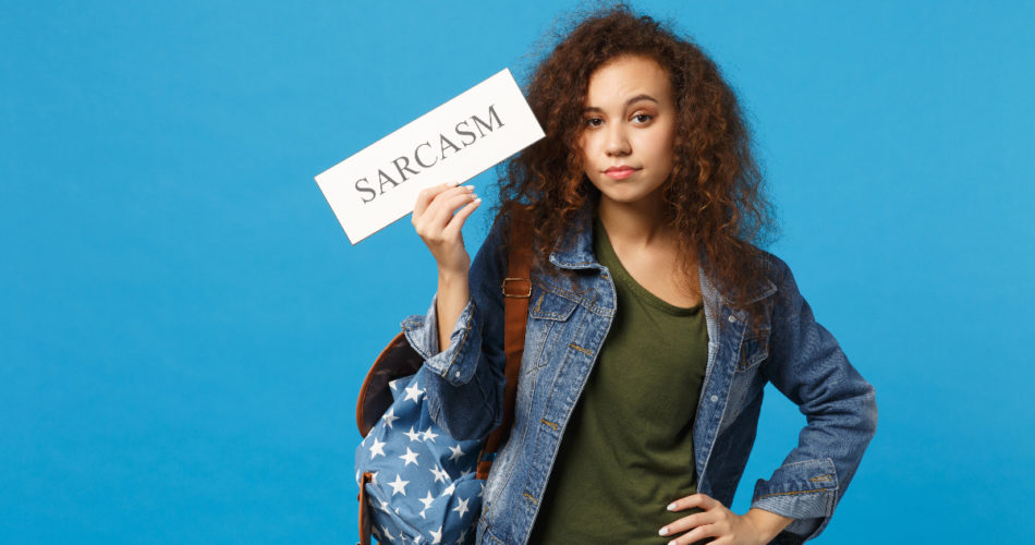 Pros and Cons of Being Sarcastic During College Time